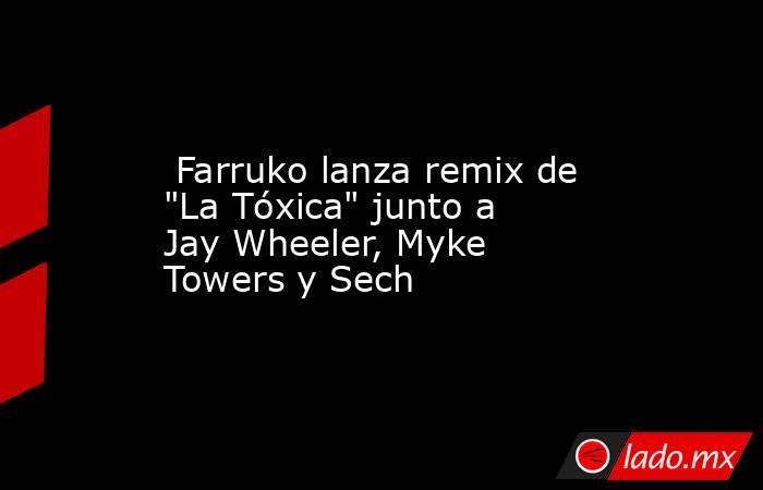 Farruko lanza remix de