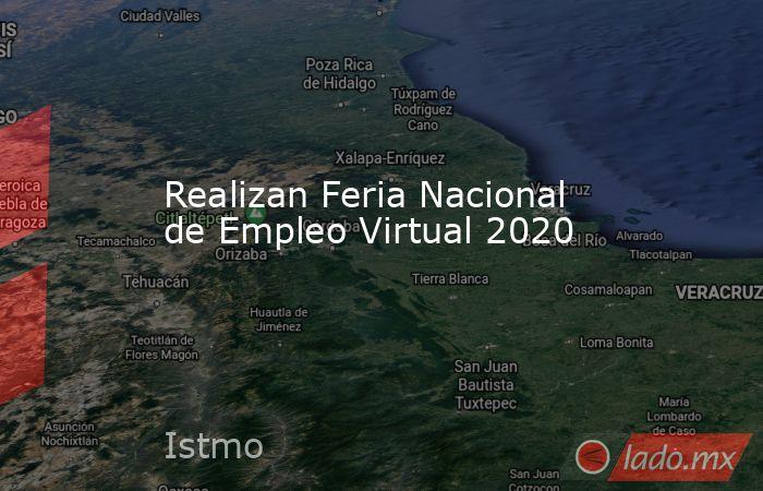 Realizan Feria Nacional de Empleo Virtual 2020. Noticias en tiempo real