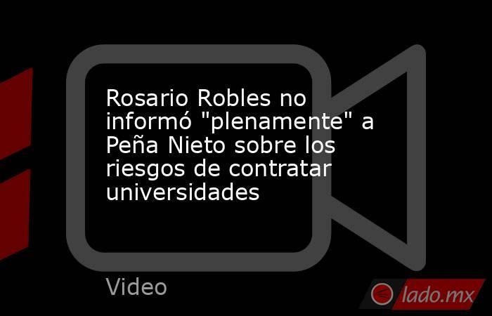 Rosario Robles no informó