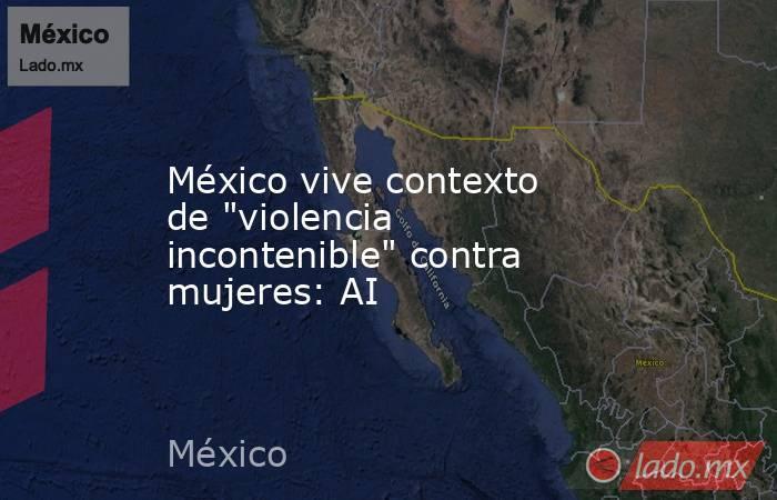 México vive contexto de