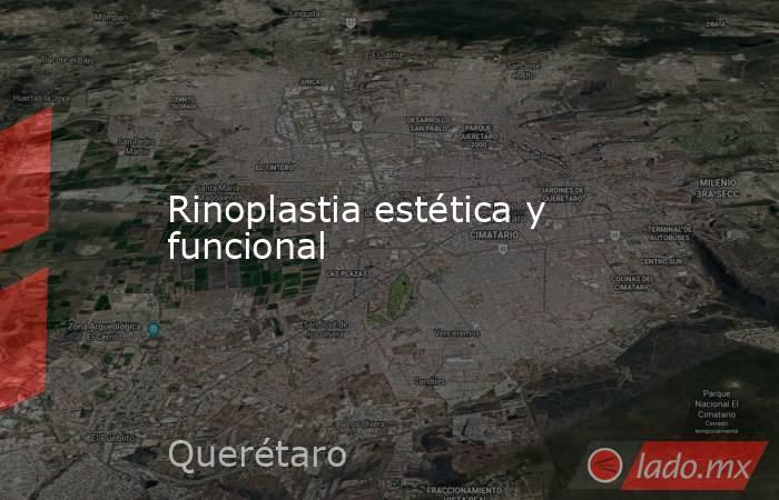 Rinoplastia estética y funcional. Noticias en tiempo real