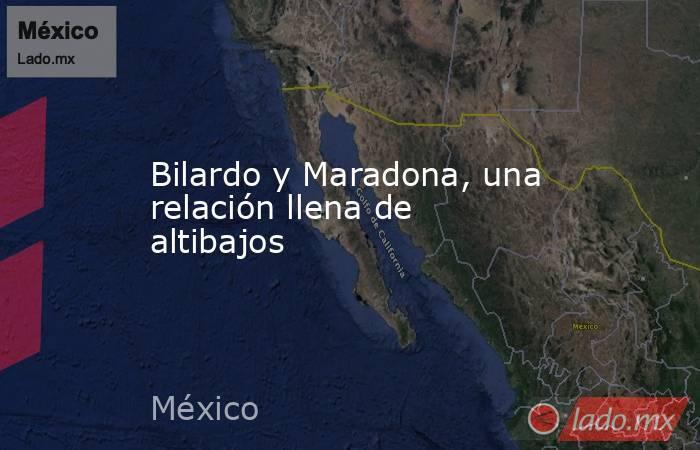 Bilardo y Maradona, una relación llena de altibajos. Noticias en tiempo real