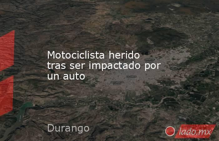 Motociclista herido tras ser impactado por un auto. Noticias en tiempo real