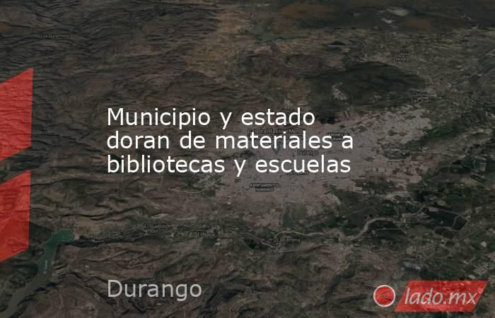 Municipio y estado doran de materiales a bibliotecas y escuelas. Noticias en tiempo real