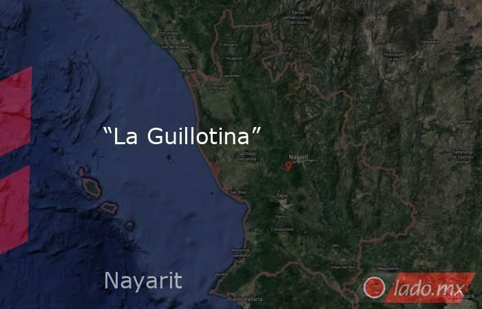 """""""La Guillotina"""". Noticias en tiempo real"""