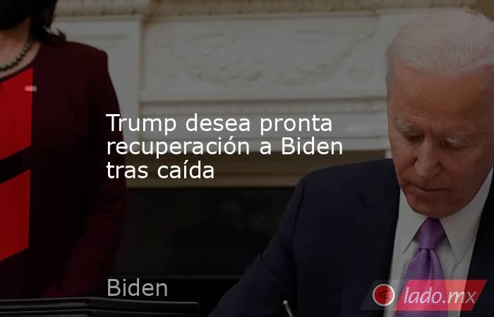 Trump desea pronta recuperación a Biden tras caída. Noticias en tiempo real