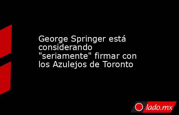 George Springer está considerando