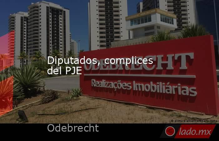 Diputados, complices del PJE. Noticias en tiempo real