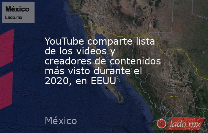 YouTube comparte lista de los videos y creadores de contenidos más visto durante el 2020, en EEUU. Noticias en tiempo real