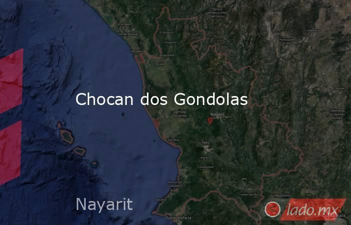 Chocan dos Gondolas. Noticias en tiempo real