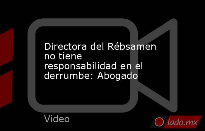 Directora del Rébsamen no tiene responsabilidad en el derrumbe: Abogado. Noticias en tiempo real