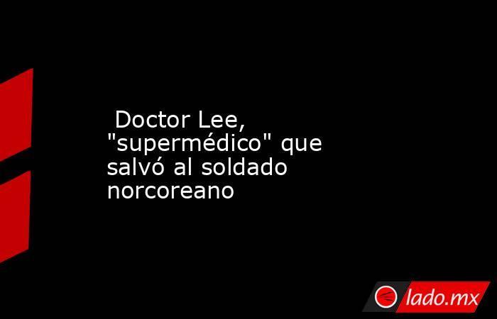 Doctor Lee,