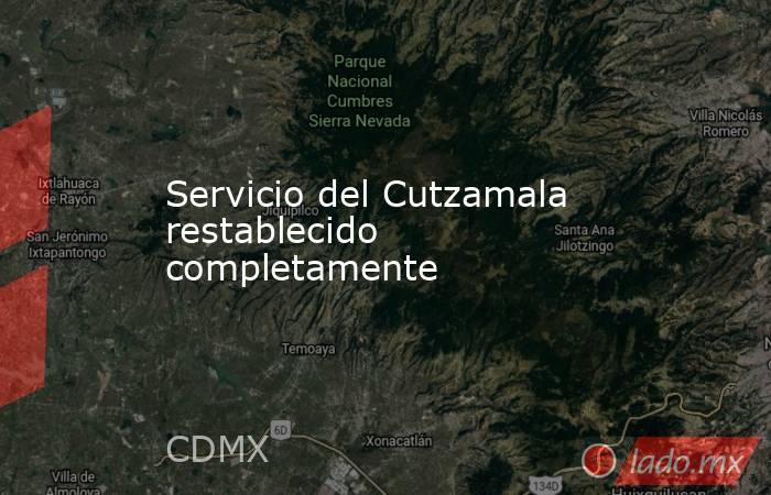 Servicio del Cutzamala restablecido completamente. Noticias en tiempo real