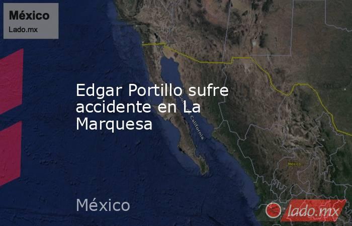 Edgar Portillo sufre accidente en La Marquesa. Noticias en tiempo real