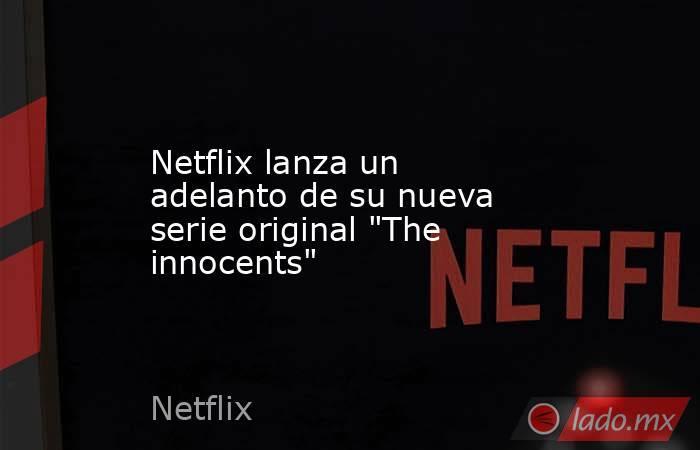 Netflix lanza un adelanto de su nueva serie original