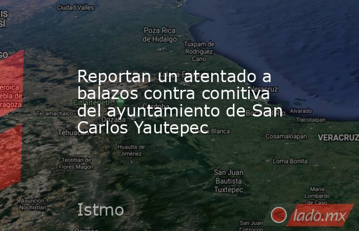 Reportan un atentado a balazos contra comitiva del ayuntamiento de San Carlos Yautepec. Noticias en tiempo real